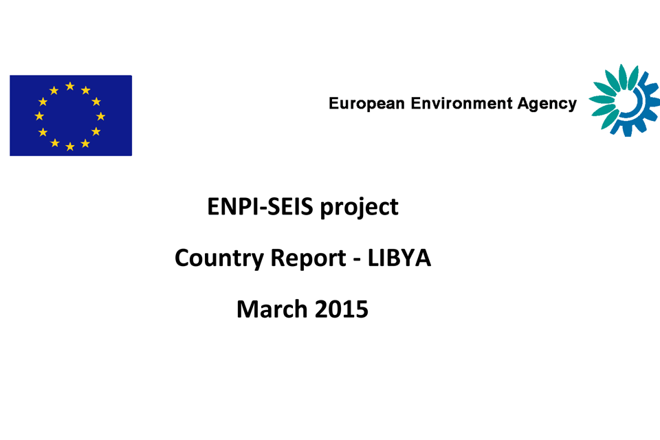European environment agency enpi seis project country report libya this report which focuses on environmental governance in libya was prepared as part of an eu project intended to create a shared environmental information publicscrutiny Gallery